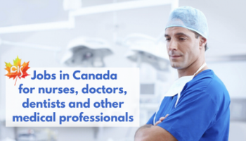 Healthcare Industry Needs Immigrants: jobs in Canada for nurses and doctors